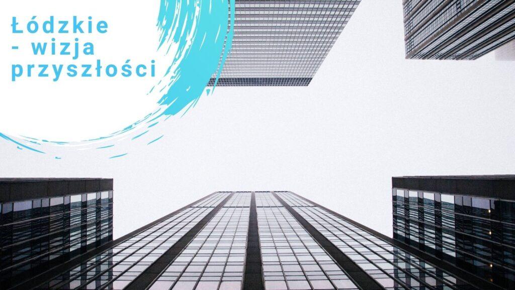 Grafika prostokątna Łódzkie - wizja przyszłości
